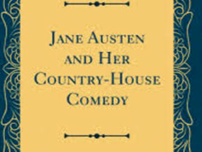 Photo of Jane Austen and her Country house Comedy