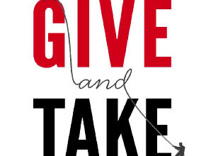 Photo of Give and Take: WHY HELPING OTHERS DRIVES OUR SUCCESS