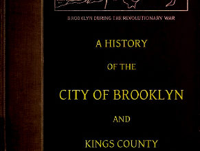 Photo of A History of the City of Brooklyn and Kings County Volume II