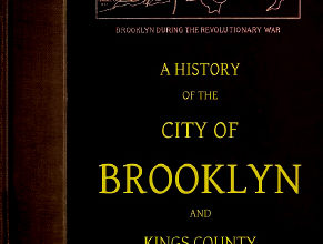 Photo of A History of the City of Brooklyn and Kings County Volume I