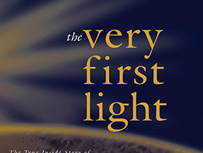 Photo of The Very First Light The True Inside Story of the Scientific Journey Back to the Dawn of the Universe