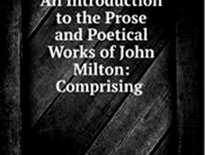Photo of An Introduction to the Prose and Poetical Works of John Milton