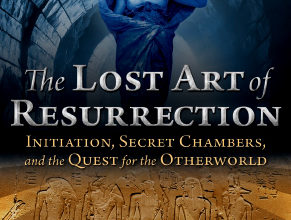 Photo of The Lost Art of Resurrection Initiation Secret Chambers and the Quest for the Otherworld