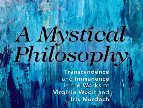 Photo of A Mystical PhilosophyTranscendence and Immanence in the Works of Virginia Woolf and Iris Murdoch