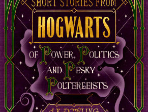 Photo of Short Stories From Hogwarts of Power Politics and Pesky Poltergeists