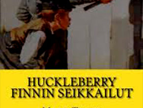 Photo of Huckleberry Finnin Tom Sawyerin toverin seikkailut